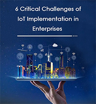 6 Critical Challenges of IoT Implementation in Enterprises
