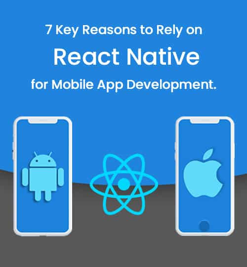 7 Key Reasons to Rely on React Native for Mobile App Development