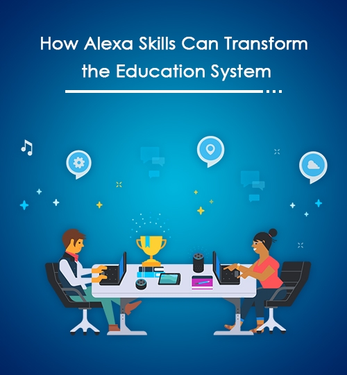 How Alexa Skills Can Transform the Education System