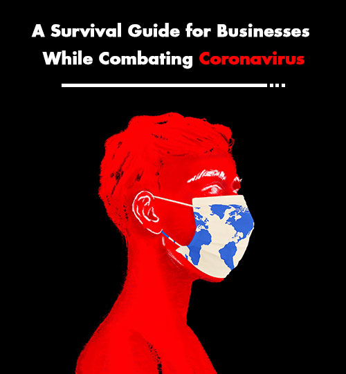 A Survival Guide for Businesses While Combating Coronavirus