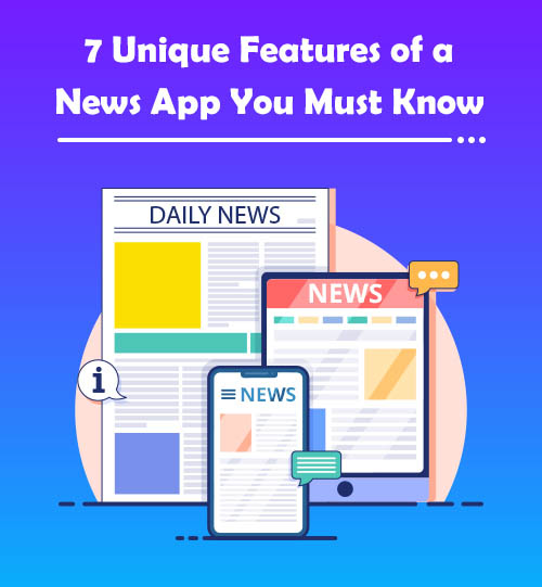 7 Unique Features of a News App You Must Know
