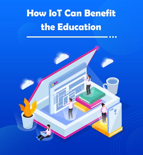 How IoT Can Benefit the Education