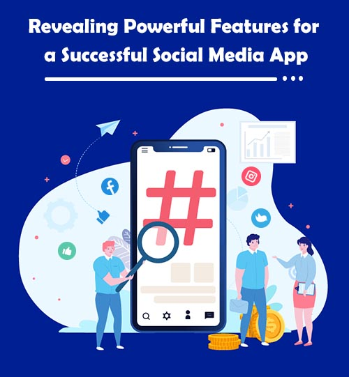 Revealing Powerful Features for a Successful Social Media App