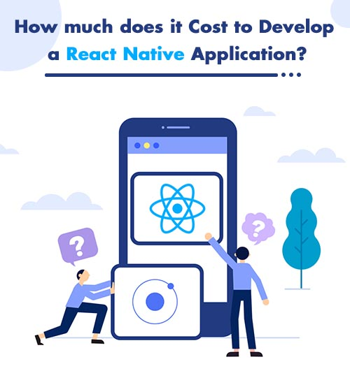 How much does it Cost to Develop a React Native Application?