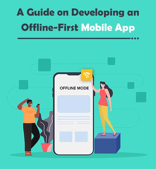 A Guide on Developing an Offline-First Mobile App
