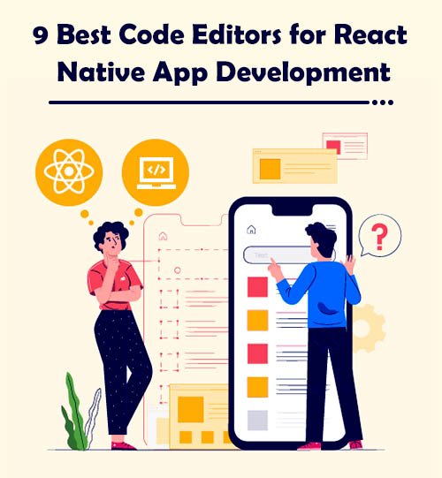 9 Best Code Editors for React Native App Development